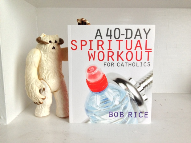 The 40-Day Spiritual Workout! (Wampa not included.)
