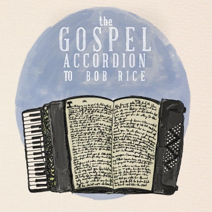 BobRice-TheGospelAccordionto